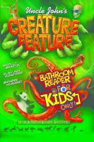 Uncle John's Creature Feature Bathroom Reader for Kids Only
