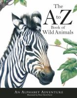The A to Z Book of Wild Animals