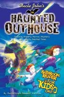 Uncle John's the Haunted Outhouse Bathroom Reader for Kids Only