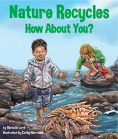 Nature Recycles-how About You?