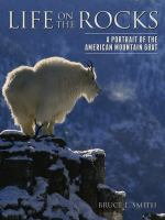 Life On The Rocks : A Portrait Of The American Mountain Goat
