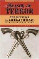 Season Of Terror : The Espinosas In Central Colorado, March-October 1863