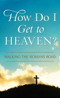 How Do I Get to Heaven?