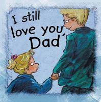 I Still Love You, Dad