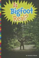 Is Bigfoot Real?