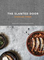 The Slanted Door : Modern Vietnamese Food