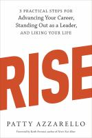 Rise : How to Be Really Successful at Work and Like Your Life