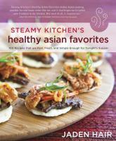Steamy Kitchen's Healthy Asian Favorites