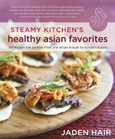 The Steamy Kitchen's Healthy Asian Favorites