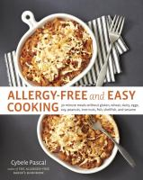 Allergy-free and easy cooking : 30-minute meals without gluten, wheat, dairy, eggs, soy, peanuts, tree nuts, fish, shellfish, and sesame