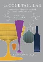 The Cocktail Lab: Unraveling the Mysteries of Flavor and Aroma in Drink