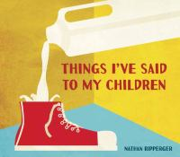 Things I've Said to My Children