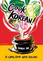Cook Korean! : a comic book with recipes