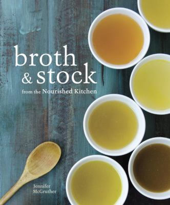 Cover image for Broth & Stock From the Nourished Kitchen