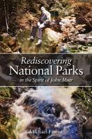 Rediscovering National Parks in the Spirit of John Muir