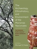 The Archaeology, Ethnohistory, and Environment of the Marismas Nacionales