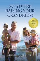 So, You're Raising your Grandkids!