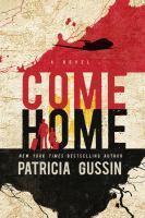 Come home : a novel.