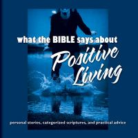 What the Bible Says About Positive Living