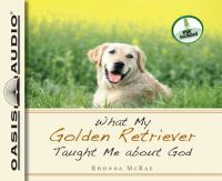 What My Golden Retriever Taught Me About God