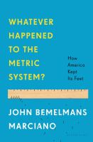 Whatever happened to the metric system? : how America kept its feet