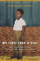My First Coup D'etat and Other True Stories From the Lost Decades of Africa
