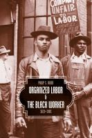 Organized Labor and the Black Worker, 1619-1981