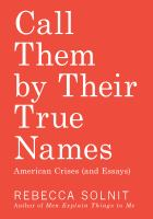 "Appreciating the library book  ""Call them by their true names : American crises (and essays)"", by Rebecca Solnit"