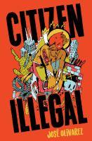 Citizen Illegal: Poems