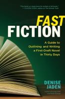 Cover image for Fast fiction : a guide to outlining and writing a first-draft novel in thirty days