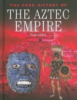 The Dark History Of The Aztec Empire