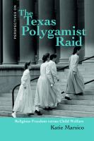 The Texas Polygamist Raid