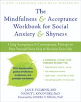 The Mindfulness & Acceptance Workbook for Social Anxiety & Shyness