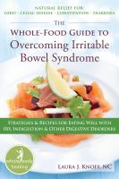 The Whole-food Guide to Overcoming Irritable Bowel Syndrome