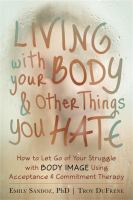Living With your Body & Other Things You Hate