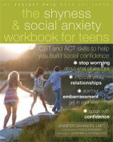 The Shyness & Social Anxiety Workbook for Teens