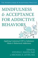Mindfulness and Acceptance for Addictive Behaviors