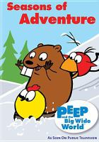 Peep and the big wide world. Seasons of adventure