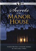 Secrets of the manor house : [inside British country homes in the early 1900's]