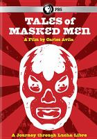 Tales of masked men a journey through Lucha Libre