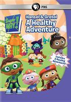 Super Why: Hansel & Gretel, A Healthy Adventure