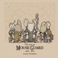 The Art of Mouse Guard, 2005-2015