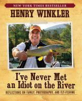 I've Never Met An Idiot on the River