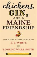 Chickens, Gin, and A Maine Friendship