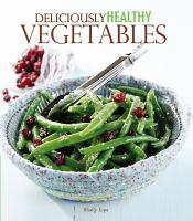Deliciously Healthy Vegetables