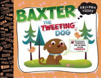 Baxter the Tweeting Dog
