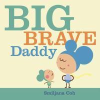 Big Brave Daddy