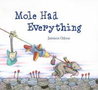Mole Had Everything