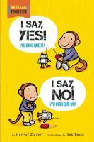 I SAY YES! I SAY NO! = YO DIGO QUE SI! YO DIGO QUE NO!