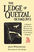 The Ledge of Quetzal, Beyond 2012